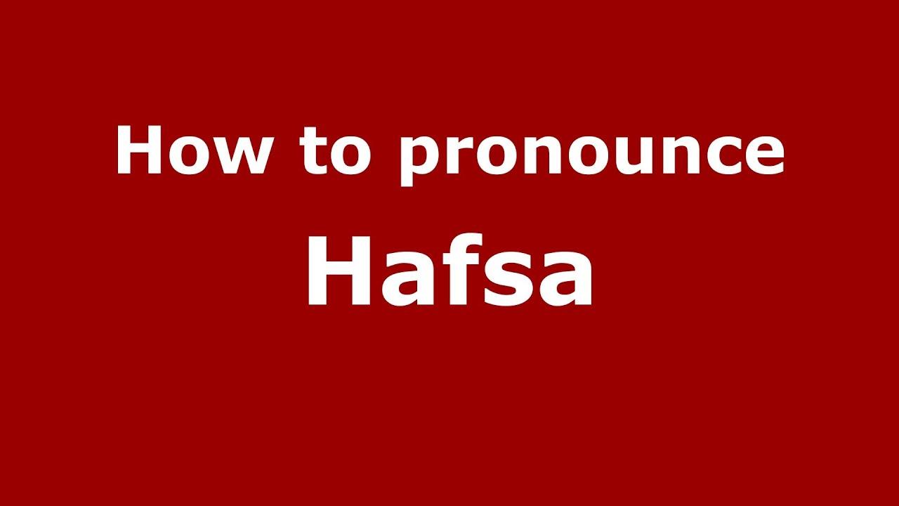 hafsa urdu of in names meaning to How pronounce PronounceNames Hafsa  (Arabic/Morocco)