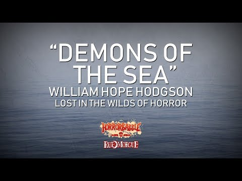 """""""Demons of the Sea"""" by William Hope Hodgson / Wilds of Horror (6/7)"""