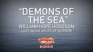 """Demons of the Sea"" by William Hope Hodgson / Wilds of Horror (6/7)"