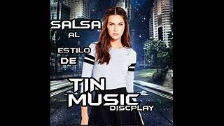 SALSA AL ESTILO DE    TIN MUSIC DISCPLAY  DJ GREGO EL PRADO   ADUO   CON  DJ CESAR LA MENTE MAESTRA