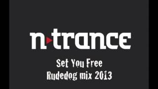 Set You Free - N-Trance (Rudedog 2013 mix)