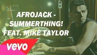 Afrojack - SummerThing! Ft. Mike Taylor (Lyric Video)