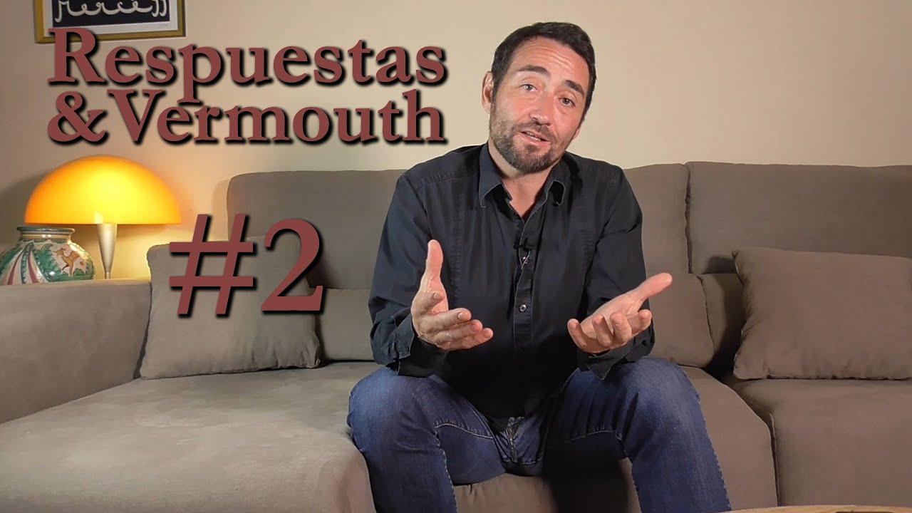 Respuestas y Vermouth - Edición #2