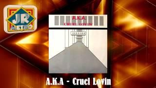 A.K.A - Cruel Lovin