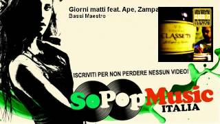 Watch Bassi Maestro Giorni Matti feat Ape Zampa video
