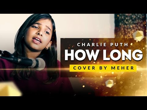 Charlie Puth - How Long | Cover by Meher