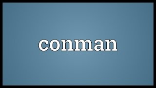 Conman Meaning