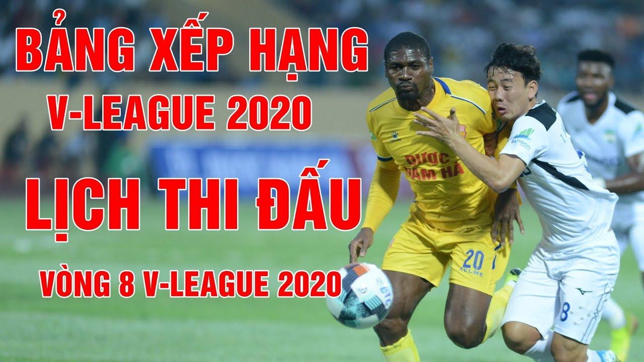 B U1ea3ng X U1ebfp H U1ea1ng V League 2020 L U1ecbch Thi U0111 U1ea5u V U00f2ng 8 V League