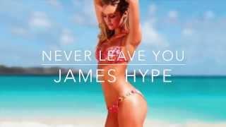 [Original Mix] Never Leave You || James Hype!