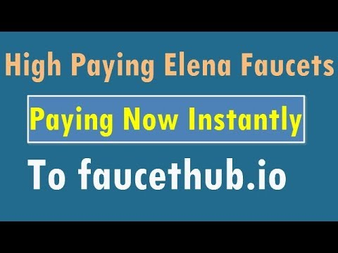 Elena High Paying Faucets Are Paying Instantly  To Faucethub.io