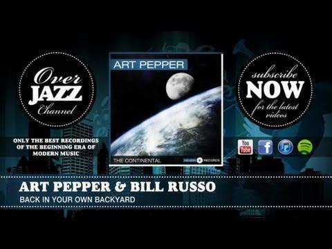 art pepper bill russo back in your own backyard 1951 youtube