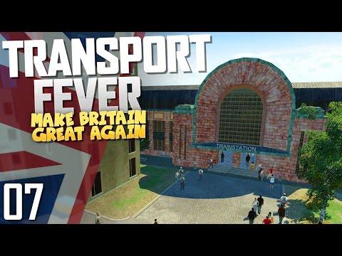 Transport Fever | Make Britain Great Again | Part 7