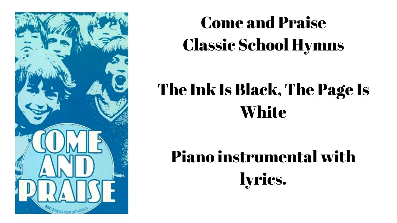 Download The Ink Is Black, The Page Is White (with lyrics) - Come and Praise Classic School Hymns