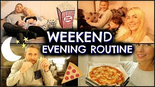 WEEKEND EVENING ROUTINE WITH KIDS