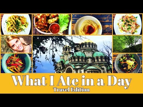 Vegan What I Ate in a Day: Travel Edition//Sofia Bulgaria