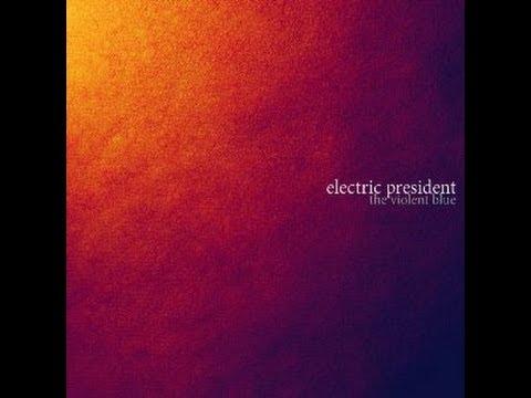 Electric President - The Violent Blue (2010) [FULL ALBUM]