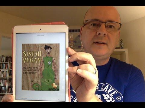 Sistah Vegan: Black Female Vegans Speak...edited by A. Breeze Harper - Book Chat