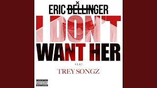I Don't Want Her (Remix) (feat. Trey Songz)