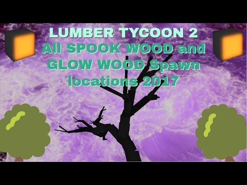 Lumber Tycoon 2 | All Spook Wood And Sinister Wood Spawn Locations ( 2017 ) *WORKS*