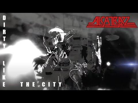 Alcatrazz - Dirty Like The City (Official Video)