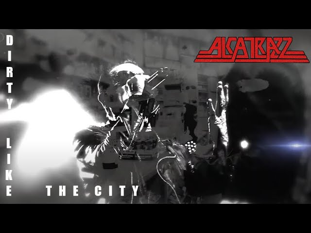 Alcatrazz[Dirty Like The City]ミュージックビデオ制作