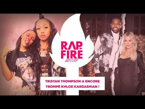 RAP FIRE GOSSIP - Tristan Thompson a encore trompé Khloe Kardashian !!