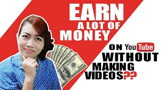 [FAIL] EARN MONEY WITHOUT MAKING VIDEOS ON YOUTUBE?