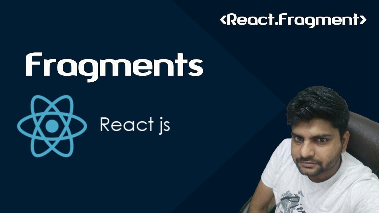 ReactJS Tutorials in Hindi:  Fragments in React JS Part-9