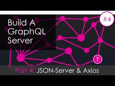 Building a GraphQL Server [Part 4] - JSON Server & Axios