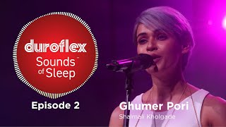 Duroflex Sounds of Sleep | Episode 2 | Ghumer Pori by Shalmali Kholgade