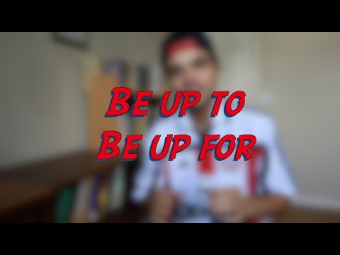 Be up to - Be up for - W21D6 - Daily Phrasal Verbs - Learn English online free video lessons