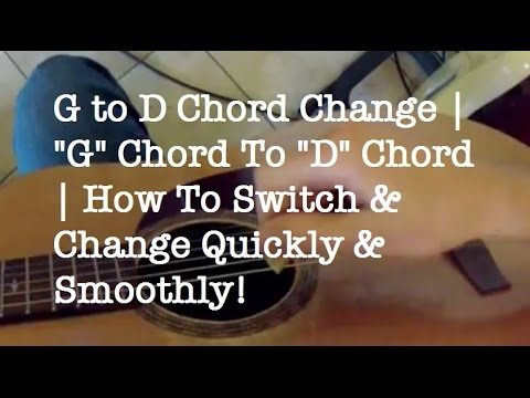 G To D Chord Change G Chord To D Chord How To Switch