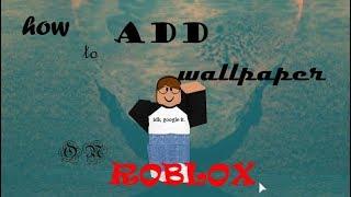 come ottenere la carta da parati su Roblox!
