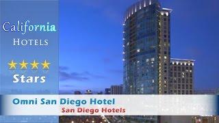 Omni San Diego Hotel, San Diego Hotels - California