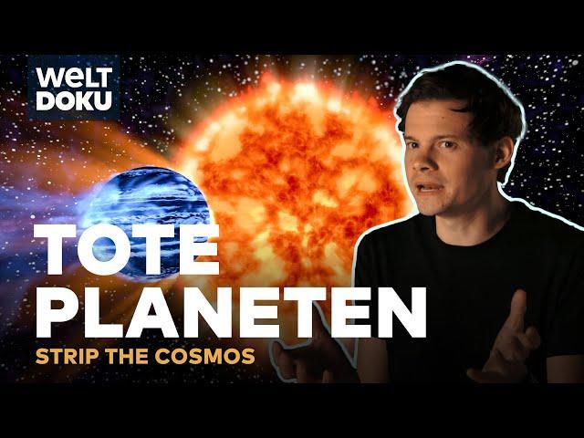 DIE TOTEN PLANETEN - Strip the Cosmos | HD Doku