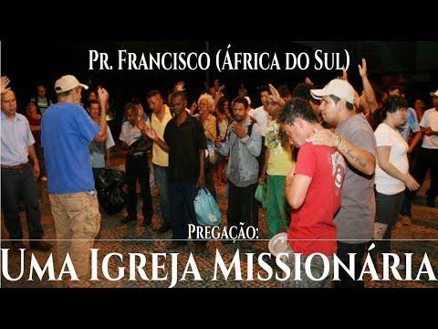 Uma Igreja Missionária - Pr. Francisco (Africa do Sul) #CultoBetel