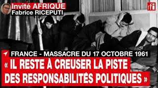 Massacre du 17 octobre 1961 : « Il reste à creuser la piste des responsabilités politiques » • RFI