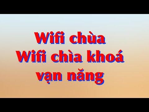 Hướng dẫn cách sử dụng wifi chùa chìa khoá vạn năng