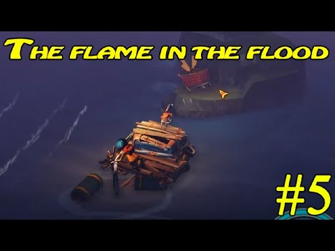 The Flame in the Flood ► Почти потонул ► № 5 (16+)