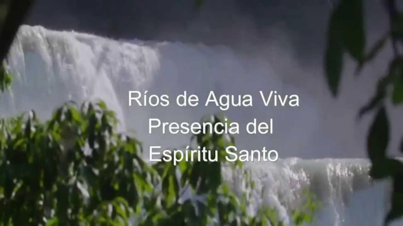 Ríos De Agua Viva Poder Del Espíritu Santo Youtube