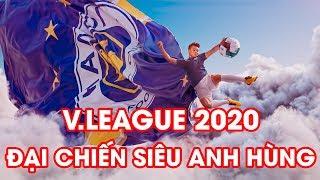 Trailer | V.League 2020 | Cuộc chiến của những Siêu anh hùng sân cỏ | NEXT SPORTS