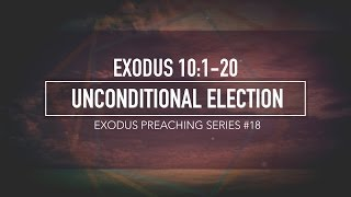 UNCONDITIONAL ELECTION - Pastor Billy Jung (Hope of Glory)
