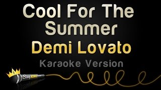 Demi Lovato - Cool For The Summer (Karaoke Version)