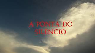 A Ponta do Silêncio