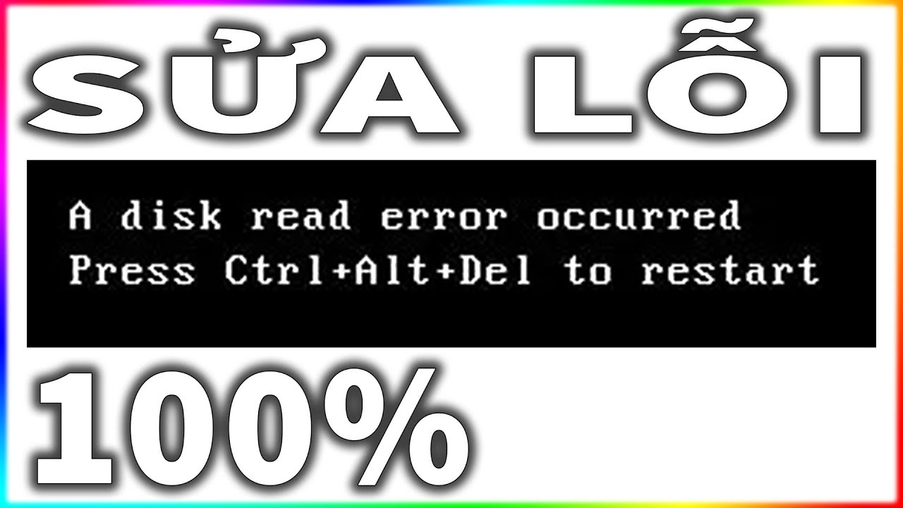 Sửa Lỗi Disk Read Error Occurred NTN?