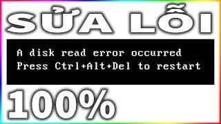 Sửa Lỗi Disk Read Error Occurred NTN?