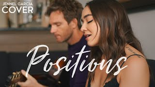 Positions - Ariana Grande (Jennel Garcia acoustic cover) on Spotify & Apple