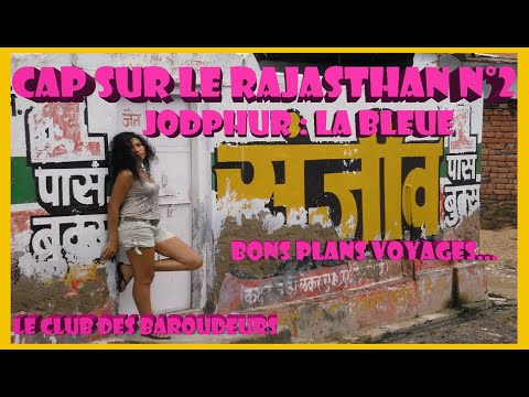 CAP SUR LE RAJASTHAN N° 2: JODPHUR (Carnet de Voyage Inde 2016).