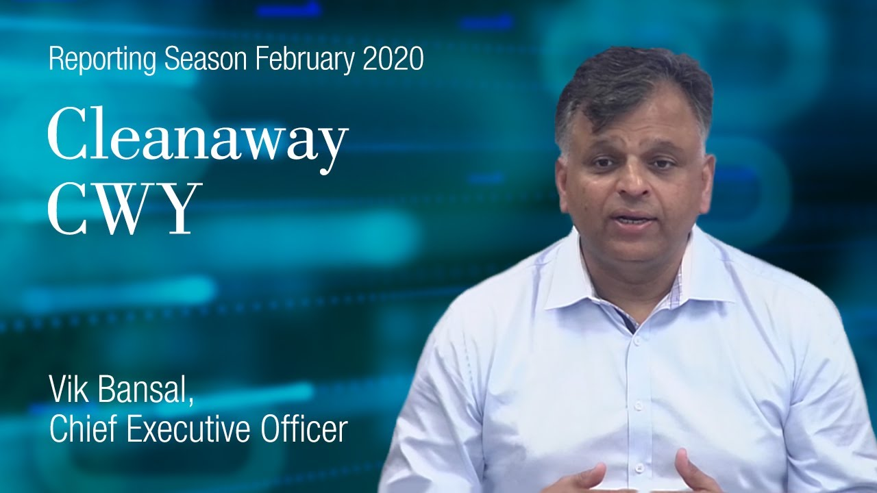 Reporting Season February 2020: Cleanaway Waste Management (ASX:CWY) – Vik Bansal, CEO