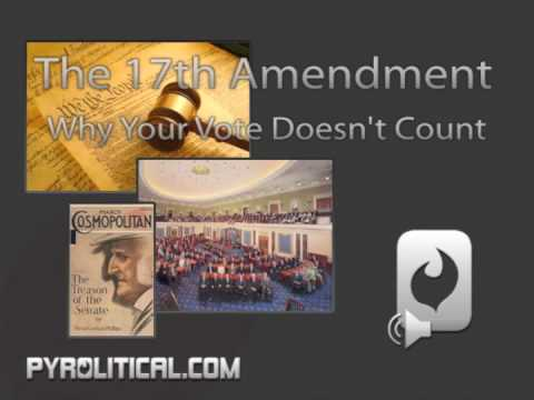 The 17th Amendment - Part 1/5